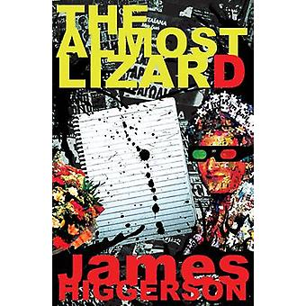 The Almost Lizard by James Higgerson - 9781908248282 Book