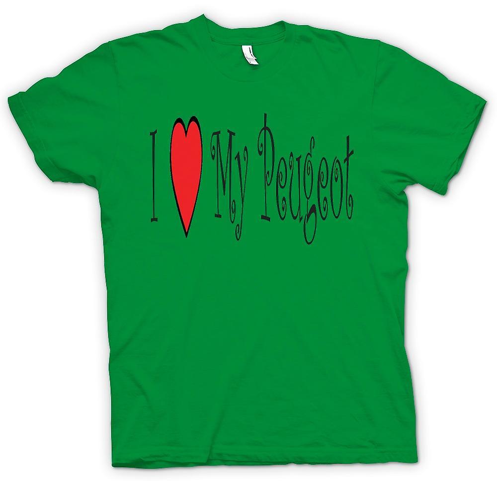 Mens T-shirt - I Love My Peugeot - Fun Car
