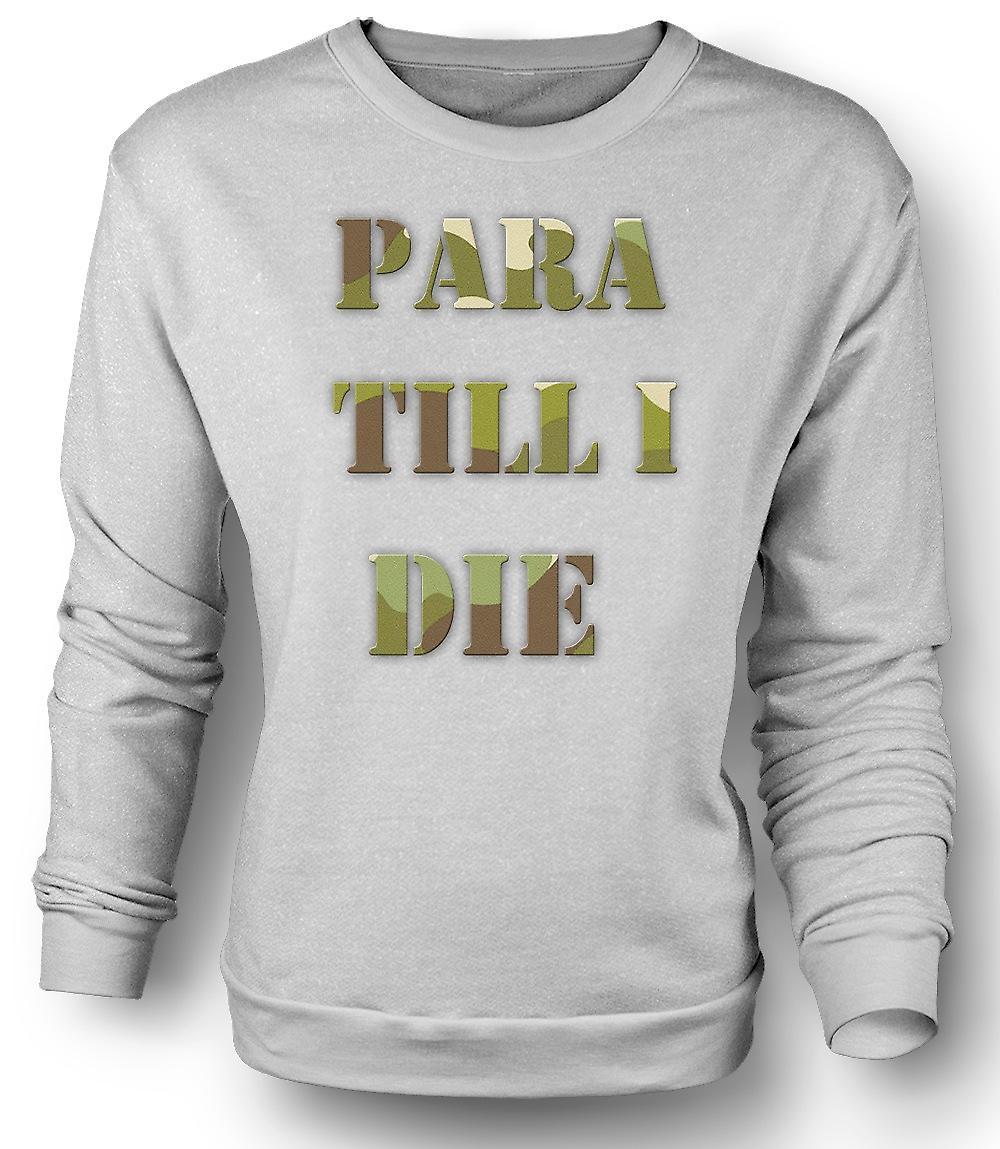 Mens Sweatshirt Para jusqu'à ma mort - Elite