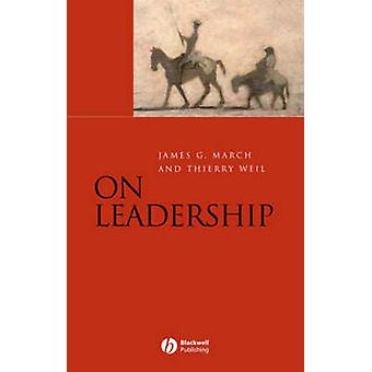 On Leadership - A Short Course by James G. March - Thierry Weil - 9781