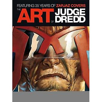 The Art of Judge Dredd - Featuring 35 Years of Zarjaz Covers by Keith