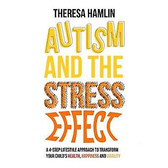 Autismus und die Stress-Effekt - ein 4-Stufen-Lifestyle-Konzept für Transf
