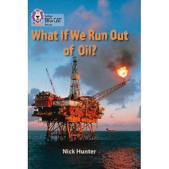 Collins Big Cat - What If We Run out of Oil?: Pearl/Band 18