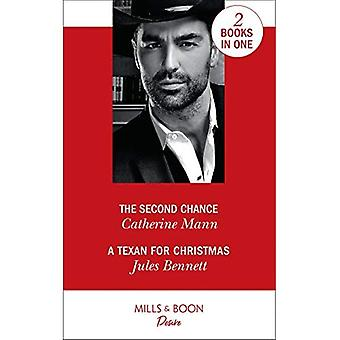 The Second Chance: The Second Chance (Alaskan Oil Barons) / A Texan For Christmas (Billionaires and Babies) (Alaskan Oil Barons) (Alaskan Oil Barons)
