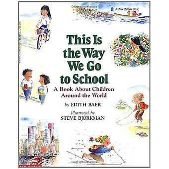 Questo è il modo andiamo a scuola: un libro sui bambini del mondo (libro di nastro blu)