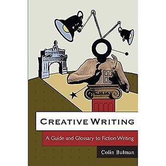 Kreativt skrivande: En Guide och ordlista till Fiction skrivande