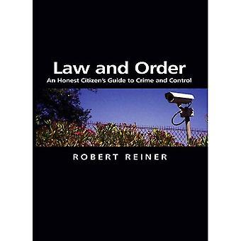 Lag och ordning: en ärlig Citizen's Guide till brottslighet och kontroll