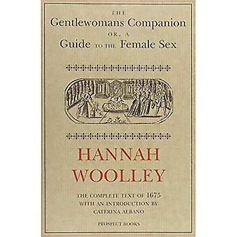 The Gentlewoman's Companion: A Guide to the Female Sex