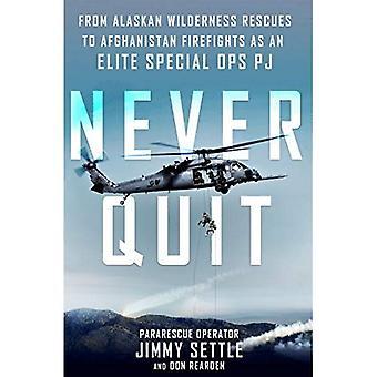 Aldri slutte: Fra Alaskan villmark redder til Afghanistan Firefights som en Elite Special Ops PJ