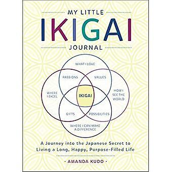 Min lille Ikigai Journal: En reise inn i japansk hemmelig lever en lang, glade, hensikt-fylte livet
