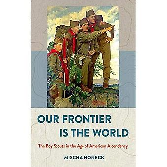 Våre Frontier er verden: Boy Scouts i en alder av amerikanske maktstilling (USA i verden)