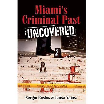 Scoperto il passato criminale di Miami
