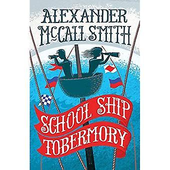 School Ship Tobermory: A School Ship Tobermory Adventure (Book 1) - The School Ship (Paperback)