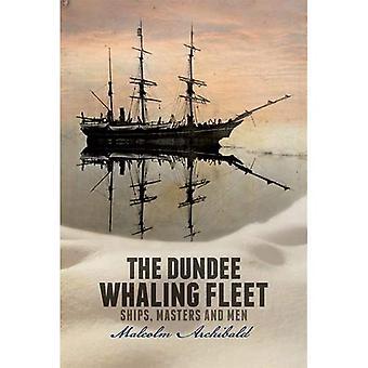 Die Walfangflotte Dundee: Schiffe, Meister und Männer