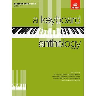 A Keyboard Anthology, Second Series, Book V: Bk. 5 (Keyboard Anthologies (ABRSM))