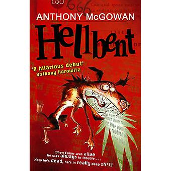 Hellbent by Anthony McGowan - 9780099482130 Book