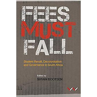 Fees must fall - Decolonisation - higher education and governance in S