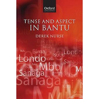 Tense and Aspect in Bantu by Nurse & Derek