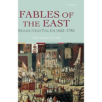 Fables of the East Selected Tales 16621785 by Ballaster & Rosalind