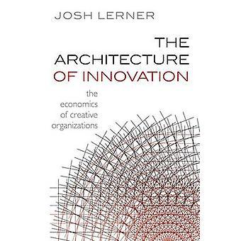 Architettura d'innovazione economia delle organizzazioni Creative. di Josh Lerner da Lerner & Joshua