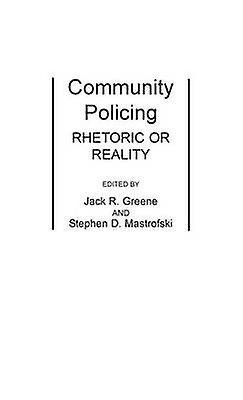 Community Policing Rhetoric or Reality by verte & Jack