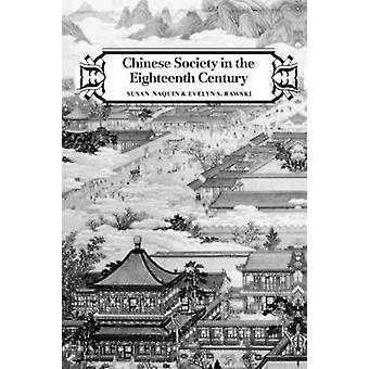 Chinese Society in the Eighteenth Century by Naquin & Susan