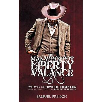 Man Who Shot Liberty Valance The by Compton & Jethro