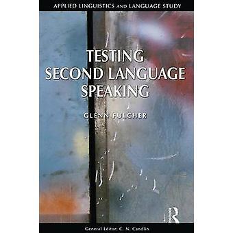 Testing Second Language Speaking by Fulcher & Glenn