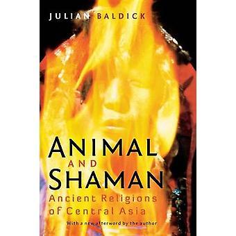 Tier und Schamane alten Religionen Zentralasiens durch Baldick & Julian