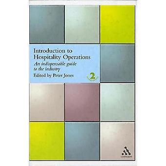 Introduction to Hospitality Operations An Indispensible Guide to the Industry by Jones & Gary