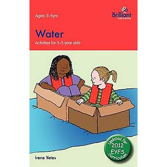 Water Activities for 35 Year Olds  2nd Edition by Yates & Irene