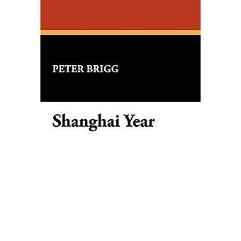 Shanghai Year by Brigg & Peter