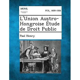 LUnion AustroHongroise mollstemte de Droit publikum av Henry & Paul