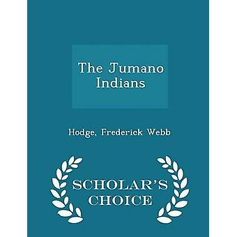 The Jumano Indians  Scholars Choice Edition by Webb & Hodge & Frederick