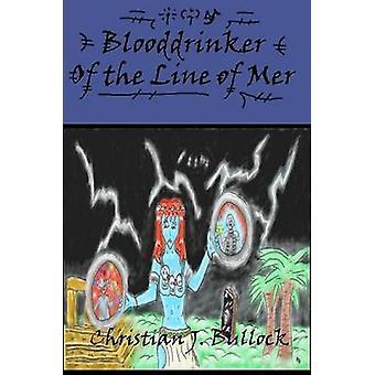 Blooddrinker Of the Line of Mer by Bullock & Christian