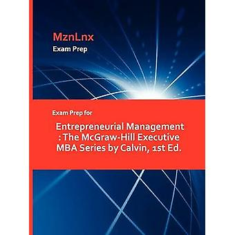 Exam Prep for Entrepreneurial Management  The McGrawHill Executive MBA Series by Calvin 1st Ed. by MznLnx