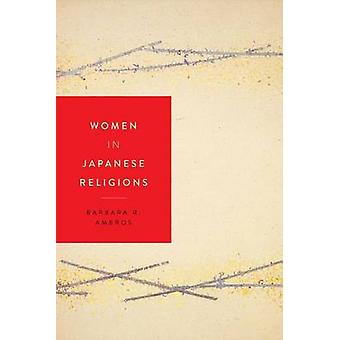 Women in Japanese Religions by Ambros & Barbara R.