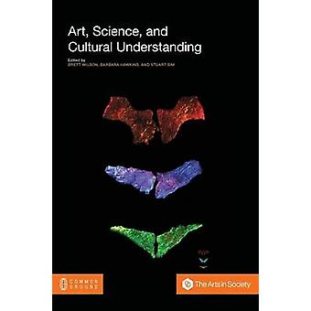 Art Science and Cultural Understanding by Brett Wilson