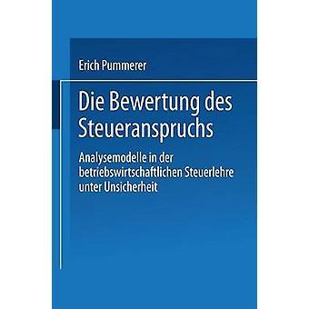 Die Bewertung des Steueranspruches Analysemodelle i der betriebswirtschaftlichen Steuerlehre unter Unsicherheit av Pummerer & Erich