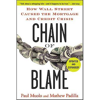 Chain of Blame - How Wall Street Caused the Mortgage and Credit Crisis