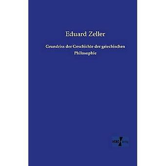Grundriss Der Geschichte Der Griechischen Philosophie por Zeller & Eduard