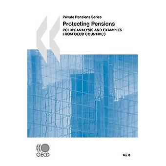 Private Pensions Series Protecting Pensions  Policy Analysis and Examples from OECD Countries by OECD Publishing