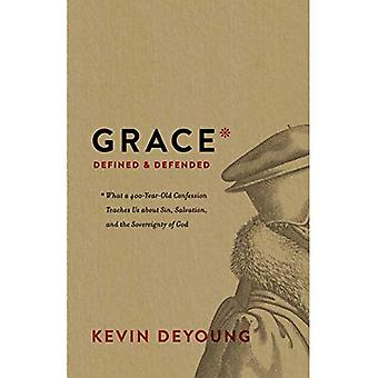 Grace Defined and Defended:� What a 400-Year-Old Confession Teaches Us about� Sin, Salvation, and the Sovereignty of God