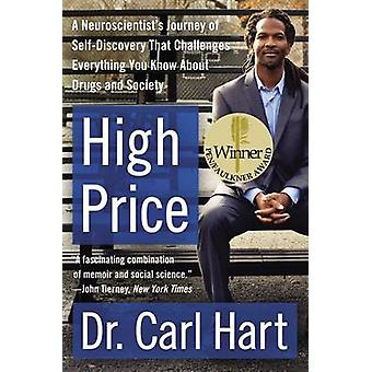 High Price - A Neuroscientist's Journey of Self-Discovery That Challen