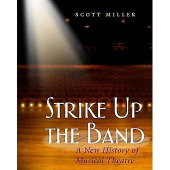 Strike Up the Band by Scott Miller - 9780325006420 Book