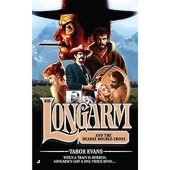 Longarm and the Deadly Double-Cross by Tabor Evans - 9780515151039 Bo
