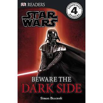 Beware the Dark Side by Simon Beecroft - 9780756631147 Book