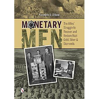 Monetary Men - The Alliesa Struggle to Recover and Restore Nazi Gold -