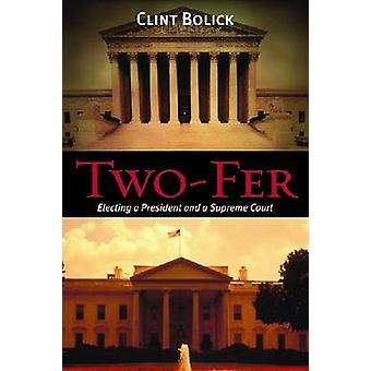 Two-Fer - Electing a President and a Supreme Court by Clint Bolick - 9