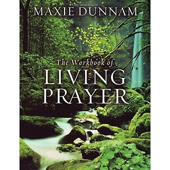 The Workbook of Living Prayer by Maxie D Dunnam - 9780835807180 Book